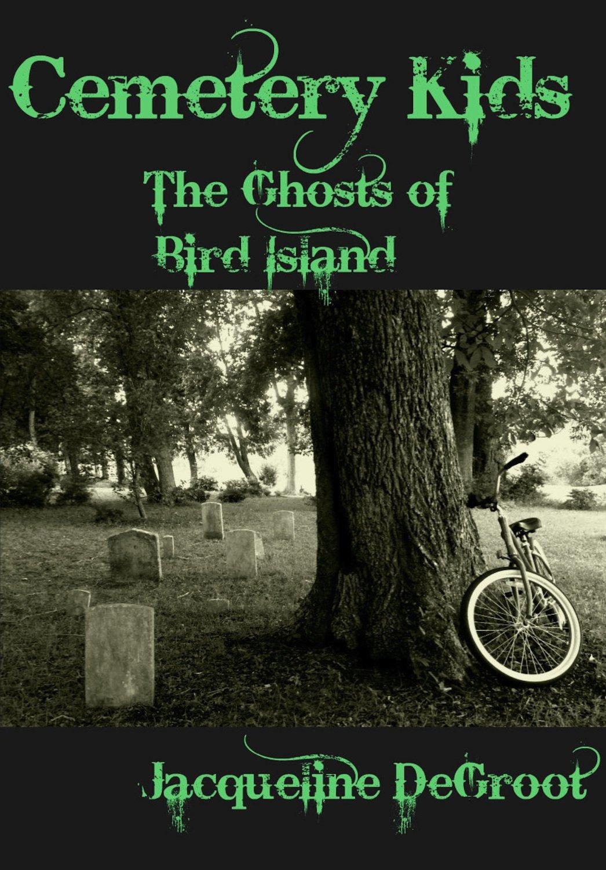 Cemetery Kids The Ghosts of Bird Island