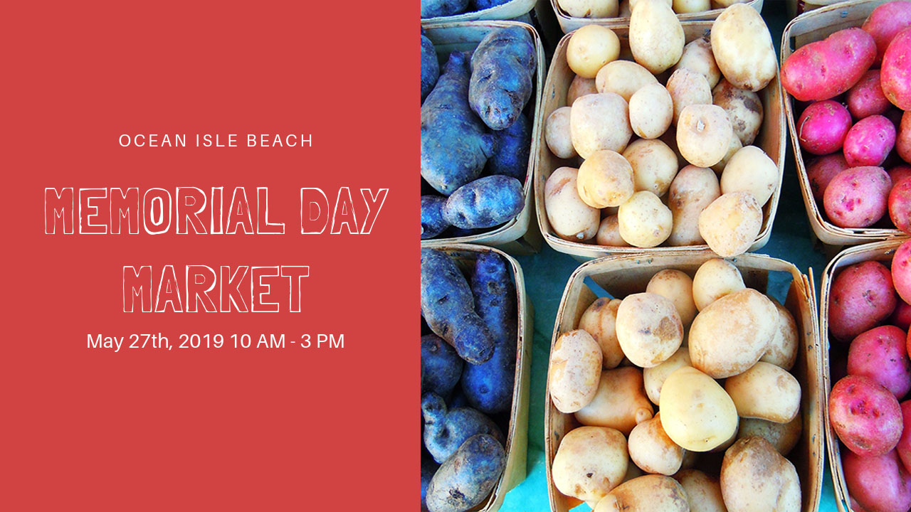 f19c0fc99e This Memorial Day weekend check out the Ocean Isle Beach Memorial Day Market  and load up with lots of great fresh produce, unique handmade, ...